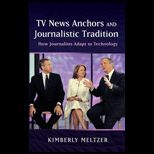 TV News Anchors and Journalistic Tradition