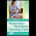 Maternal Newborn Nursing Care : Best Evidence Based Practices