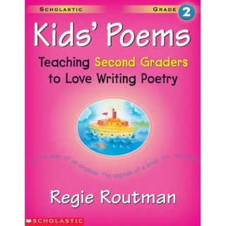Kids Poems: Grade 2: Teaching Second Graders to Love Writing Poetry, Routman, Regie: Textbooks