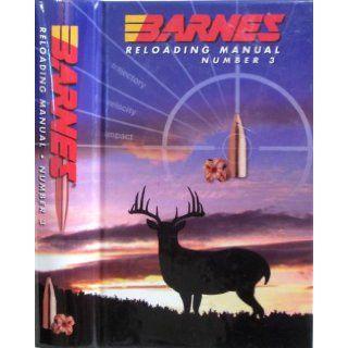 Barnes Bullets Reloading Manual Number 3 Barnes Bullets Books