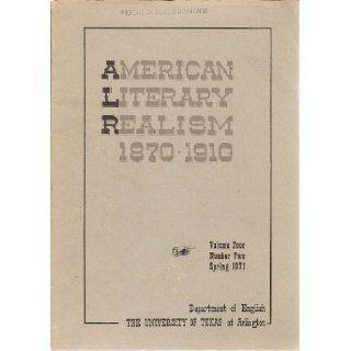 American Literary Realism 1870   1910 (Articles on George Ade, Susan Glaspell, Rose Terry Cooke (by Susan Allen Toth), etc., Volume Four, Number Two, Spring 1971) Harold H. Kolb Jr., John Pilkington Jr., Arthur E. Waterman, James C. Austin Susan Allen Tot