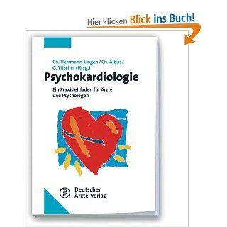 Psychokardiologie: Ein Praxisleitfaden f�r �rzte und Psychologen: C Herrmann Lingen, C Albus, G Titscher: Bücher