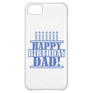 Happy Birthday Dad iPhone 5C Covers