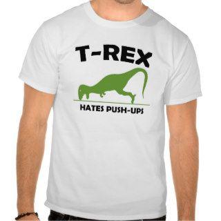 T Rex hate push ups Tshirt