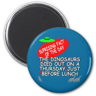 Funny Dinosaur extinction Magnets