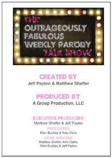 "The Outrageously Fabulous Weekly Parody Talk Show Episode 103 ""Glitz"": Matthew Shaffer, Jeff Payton, Ellen Buckley, Amy Claire, Maggie Miguel, Shelby Stockton, Stacy Jorgensen, Tamara Baranov Ham, Michael Cornacchia, Jenna Leigh Green, James Snyd"
