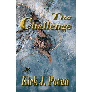 The Challenge: Kirk J. Pocan, Lee Emory: 9781932695533: Books