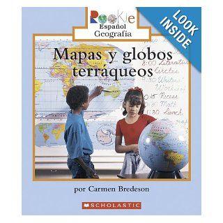 Mapas y Globos Terraqueos  Looking at Maps and Globes (Rookie Espanol) (Spanish Edition) (9780516252414) Carmen Bredeson Books
