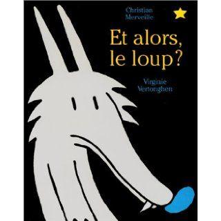 Et alors le loup ? (French Edition) 9782871423034 Books