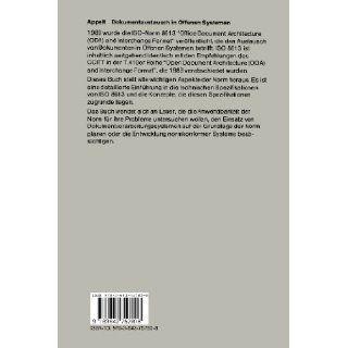 Dokumentaustausch in Offenen Systemen Einf�hrung in die ISO Norm 8613 Office Document Architecture (ODA) and Interchange Format (German Edition) Wolfgang Appelt 9783642757808 Books