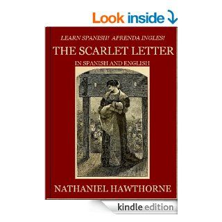 Aprenda Ingles! Learn Spanish! LA LETRA ESCARLATA: En Ingles y Espanol eBook: Nathaniel Hawthorne, Sellen Francisco: Kindle Store