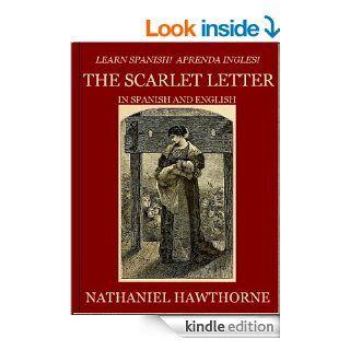 Aprenda Ingles! Learn Spanish! LA LETRA ESCARLATA: En Ingles y Espanol eBook: Nathaniel Hawthorne, Sellen Francisco: Kindle Store