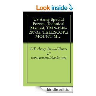 US Army Special Forces, Technical Manual, TM 9 1240 297 35, TELESCOPE MOUNT M110, 1961 eBook US Army Special Forces & www.survivalebooks Kindle Store