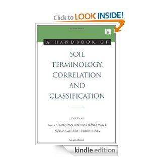 A Handbook of Soil Terminology, Correlation and Classification eBook: Richard Arnold, Serghei Shoba, Pavel Krasilnikov, Juan Jose Ibanez Marti: Kindle Store
