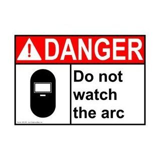 ANSI DANGER Do Not Watch The Arc Sign ADE 2530 Process Hazards  Business And Store Signs
