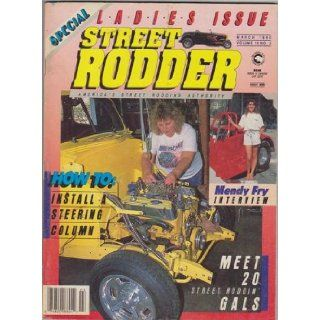 Street Rodder Magazine (March 1990) (Special   Ladies Issue + Mendy Fry Interview + Meet 20 Street Roddin' Gals): Tom Vogele: Books