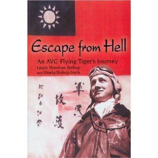 Escape From Hell: Lewis Sherman Bishop, Sheila Bishop Irwin: 9780976303701: Books