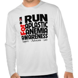 I Run For Aplastic Anemia Awareness T Shirts