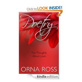 Ten Thoughts About Love (Poetry Pamphlet Series No. 1.) eBook: Orna Ross: Kindle Store