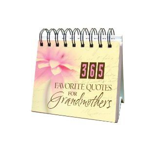 365 Favorite Quotes For Grandmothers (365 Perpetual Calendars): Barbour Publishing: 9781597896573: Books