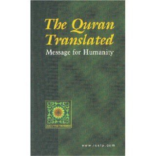 The Quran Translated: Message for Humanity: International Committee for the Support of the Final Prophet: 9781894264044: Books
