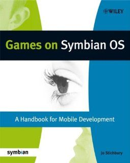 Games on Symbian OS: A Handbook for Mobile Development (Symbian Press) (9780470998045): Fadi Chehimi, Leon Clarke, Michael Coffey, Paul Coulton, Twm Davies, Roland Geisler, Nigel Hietala, Sam Mason, Peter Lykke Nielsen, Aleks Garo Pamir, Jo Stichbury: Book