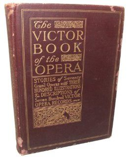 1912 The Victor Book of the Opera 78 rpm Record Reference