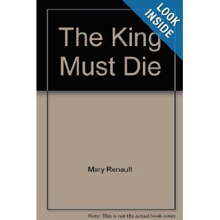 The King Must Die: Mary Renault: Books