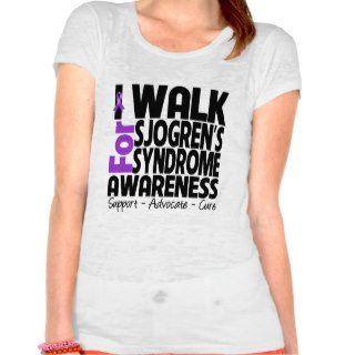 I Walk For Sjogren's Syndrome Awareness Tshirts