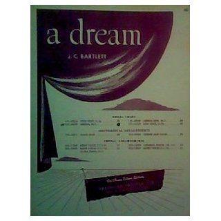 A DREAM JC BARTLETT 1923 SHEET MUSIC SHEET MUSIC 449: A DREAM JC BARTLETT 1923 SHEET MUSIC SHEET MUSIC 449: Books