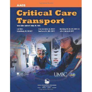 Critical Care Transport by American Academy of Orthopaedic Surgeons (AAOS), UMBC, Ameri. (Jones & Bartlett Publishers, 2009) [Paperback]: Books