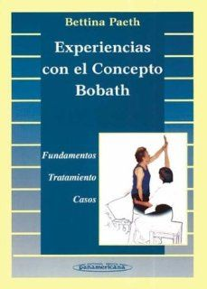 Experiencias Con El Concepto Bobath (Spanish Edition): Bettina Paeth: 9788479035716: Books