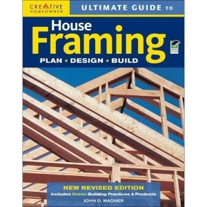 Ultimate Guide to House Framing Book Plan, Design, Build (Green, Revised) 9781580114431