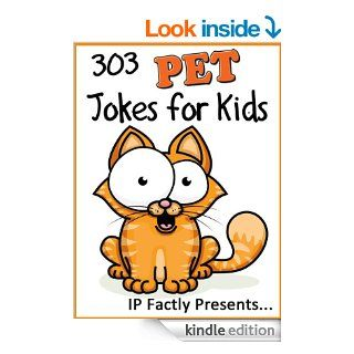 303 Pet Jokes for Kids: A Joke Book 3 Pack (Dog & Cat, Bird and Fish Joke Books for Kids)   Kindle edition by IP Grinning. Children Kindle eBooks @ .