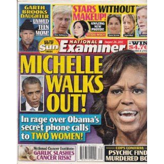 August 26, 2013 National Examiner Michelle Walks Out Garth Brooks Daughter Unwed Teen Mom Stars Without Makeup American Media Inc. Books