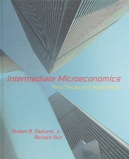 Intermediate Microeconomics: Price Theory & Applications (9780669289145): Robert B. Ekelund Jr., Richard Ault: Books