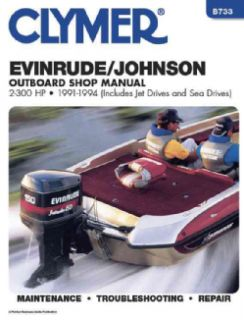 Evinrude/Johnson Outboard Shop Manual 2 300 Hp, 1991 1994/Includes Jet Drives and Sea Drives (Paperback) Ships