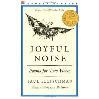 Joyful Noise Poems for Two Voices 1st (first) Edition by Fleischman, Paul published by HarperCollins (2004) Books