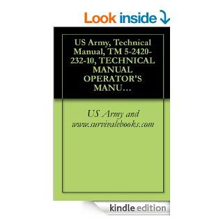 US Army, Technical Manual, TM 5 2420 232 10, TECHNICAL MANUAL OPERATOR'S MANUAL FOR HIGH MOBILITY ENGINEER EXCAVATOR TYPE I (HMEE 1) (NSN 2420 01 535 4061) eBook US Army and www.survivalebooks Kindle Store