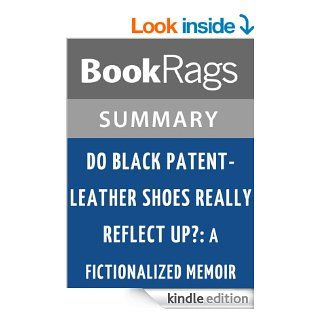 Do Black Patent Leather Shoes Really Reflect Up? A Fictionalized Memoir by John R. Powers l Summary & Study Guide eBook BookRags Kindle Store