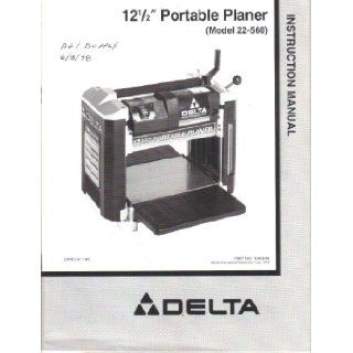 Delta 12 1/2 inch Portable Planer, Model 22 560, Owner's Instruction Manual Operating Guide Delta International Machinery Corp Books