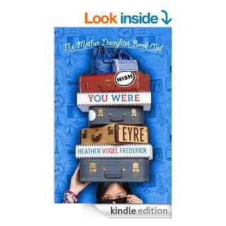 Wish You Were Eyre (The Mother Daughter Book Club)   Kindle edition by Heather Vogel Frederick. Children Kindle eBooks @ .