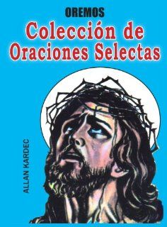 Collecion De Oraciones Escogidas: Alan Kardec: Books