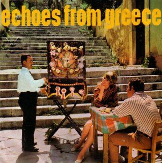 Echoes From Greece: Manos Hadjidakis / George Zambetas / Stavros Xarchakos: Music