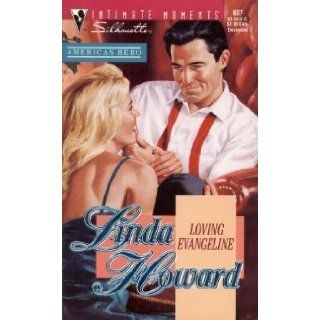 Loving Evangeline (American Hero / Silhouette Intimate Moments, No. 607) by Howard, Linda published by Silhouette Paperback Books