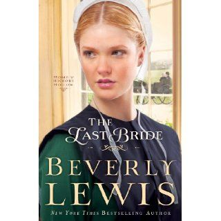 Last Bride, The (Home to Hickory Hollow): Beverly Lewis: 9780764211980: Books