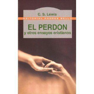 El Perdon y Otros Ensayos Cristianos (Spanish Edition): C. S. Lewis: 9788489691841: Books
