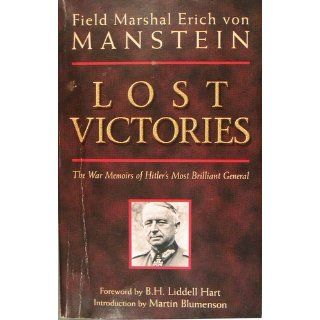 Lost Victories The War Memoirs of Hilter's Most Brilliant General (Zenith Military Classics) Erich Manstein 9780760320549 Books