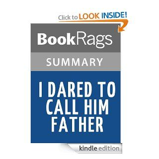 I Dared to Call Him Father by Bilquis Sheikh  Summary & Study Guide eBook: BookRags: Kindle Store