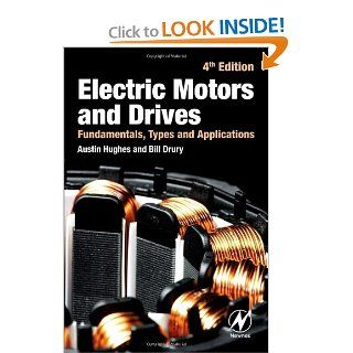 Electric Motors and Drives: Fundamentals, Types and Applications, 4th Edition: Austin Hughes: 9780080983325: Books